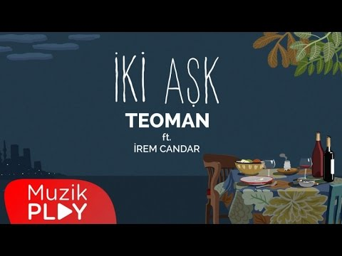 Teoman Ft. İrem Candar - İki Aşk (Official Audio)
