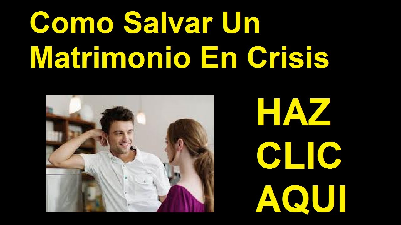 Biblia Matrimonio En Crisis : Como salvar un matrimonio en crisis reflexiones para