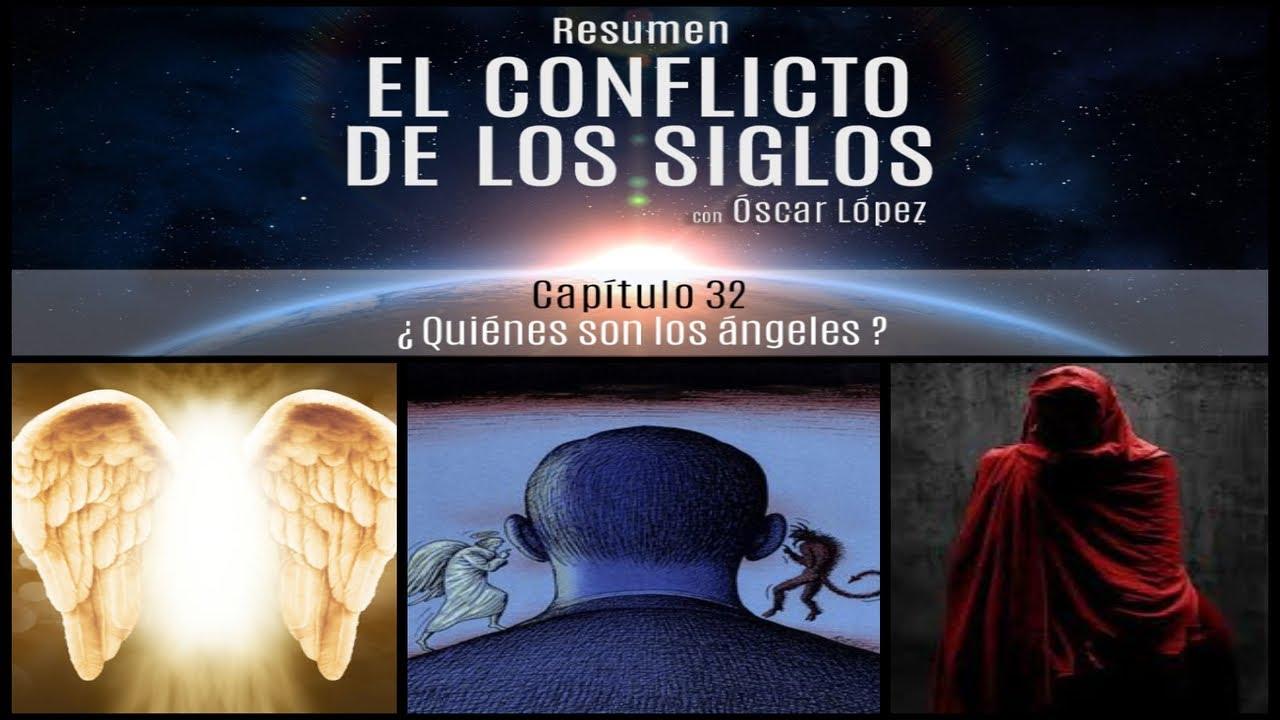 El Conflicto de los Siglos - Resumen - Capítulo 32 - ¿Quiénes son los ángeles