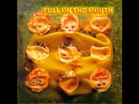 Full on the Mouth - I Hardly Know Myself