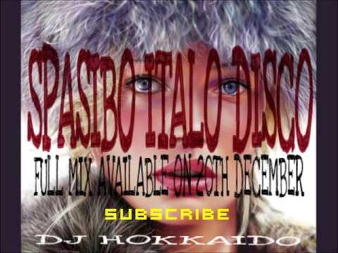 Italo Disco Spasibo (short version) Mix ★ HKK 4 Russia Spasibo Mix ★ DJ Hokkaido
