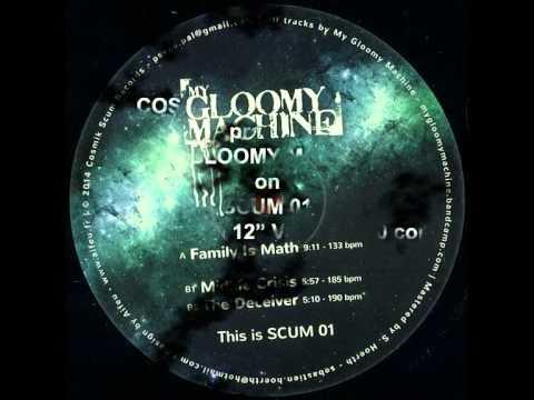 Cosmik Scum Records - My Gloomy Machine - Family is Math