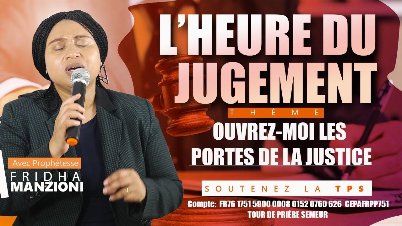 PRIERE DE 12 H I OUVREZ-MOI LES PORTES DE LA JUSTICE BY PROPHETESSE FRIDHA MANZIONI
