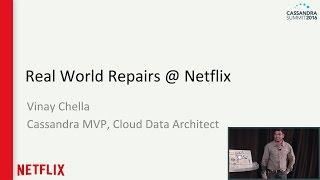 Real World Repairs (Vinay Chella, Netflix) | Cassandra Summit 2016