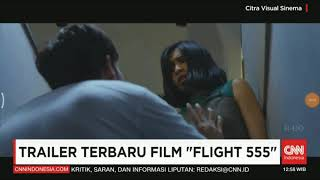 SEKILAS INFO !! TRAILER TERBARU FILM ''FLIGHT 555''