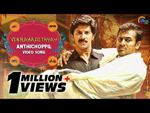 Anthichoppil- Vikramadithyan | Dulquer Salman| Namitha Pramod| Unni Mukundan| Full Song HD Video