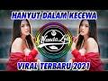 Dj Hanyut Dalam Kecewa Maulana Wijaya Terbaru  Dj Tik Tok Terbaru   Mp3 - Mp4 Download