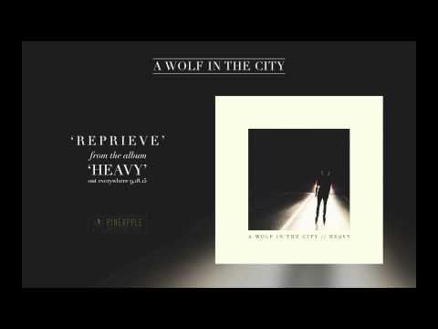 A Wolf in the City - Reprieve