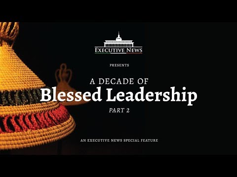 A DECADE OF BLESSED LEADERSHIP | Executive News | Special Feature Part 2