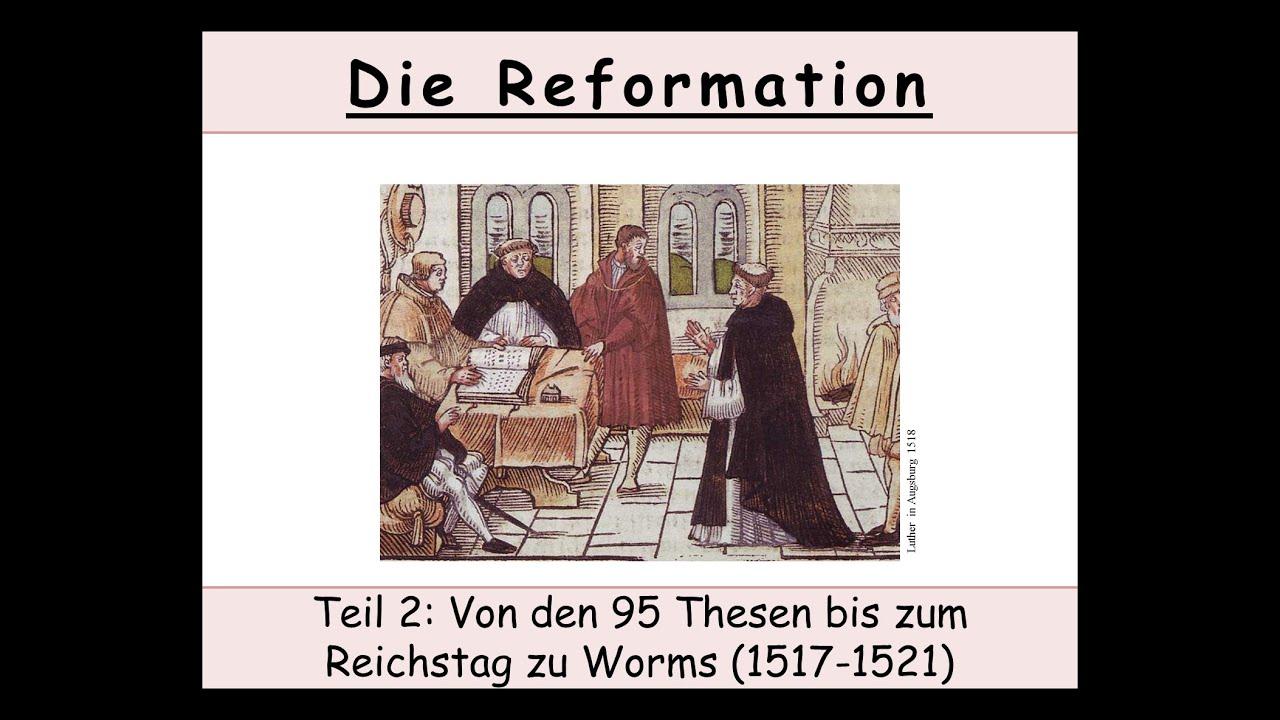 die reformation teil 2 von den 95 thesen bis zum reichstag zu worms 1517 1521 2 2 youtube. Black Bedroom Furniture Sets. Home Design Ideas
