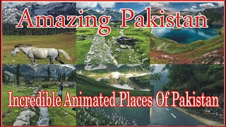 Amazing Places in Pakistan|Pakistan's Most Wild and Beautiful Animated Places