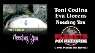 Toni Codina & Eva Llorens - Needing You (Radio Edit)