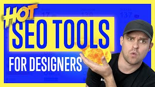 Hot SEO Tools for Web Designers + How to Use Them