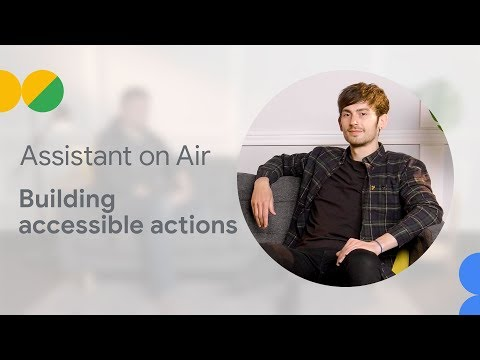 Build Accessible Actions (Assistant on Air)