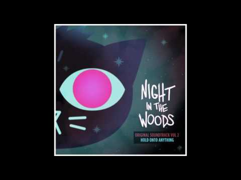 Alec Holowka - Night in the Woods Vol. 2 - Hold On To Anything - full OST album (2017)