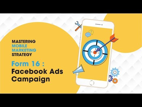 Mastering Mobile Marketing Strategy - How To - Form 16: Facebook Ads Campaign