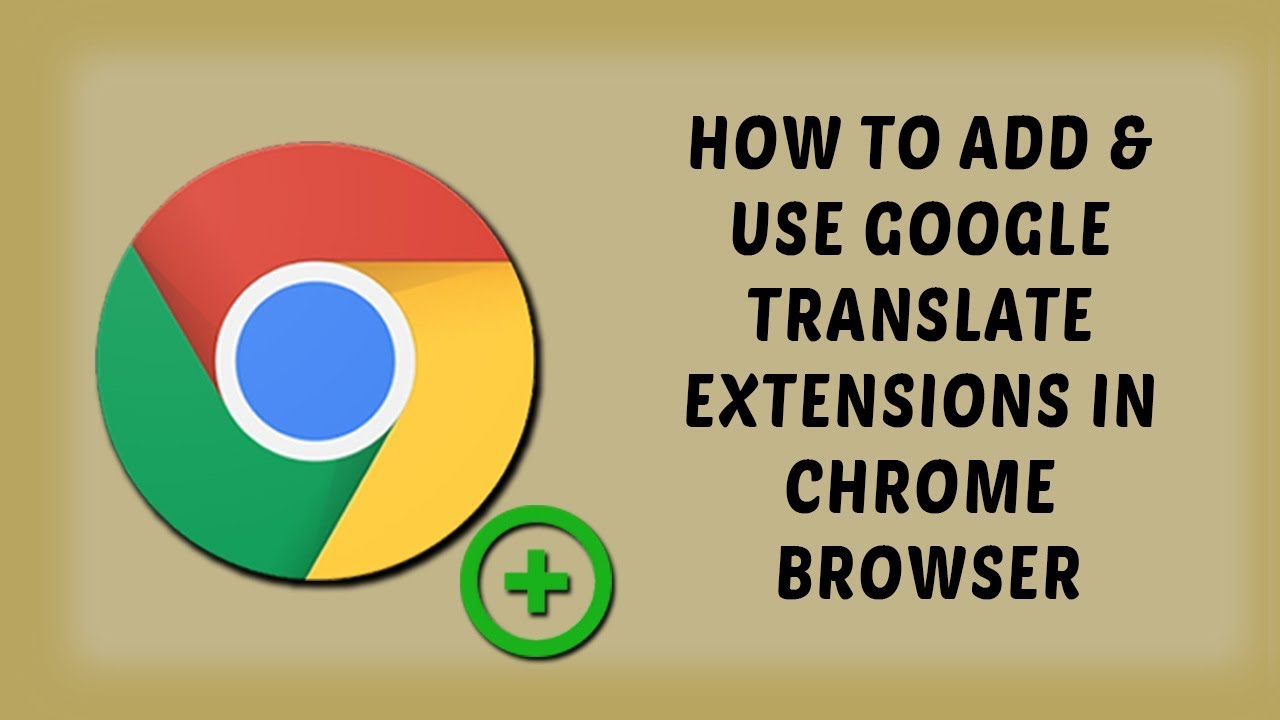 How To Add & Use Google Translate Extensions In Chrome Browser | Tutorials  In Hindi
