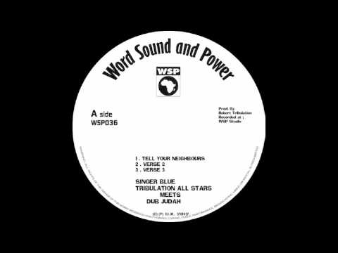WORD SOUND & POWER - TELL YOUR NEIGHBOURS feat SINGER BLUE / RISE UP