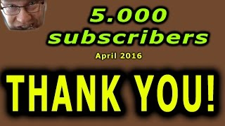 A milestone for this YouTube channel: 5000 subscribers