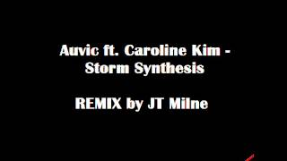 Auvic ft. Caroline Kim - Storm Synthesis (Remix by JT Milne) + free mp3