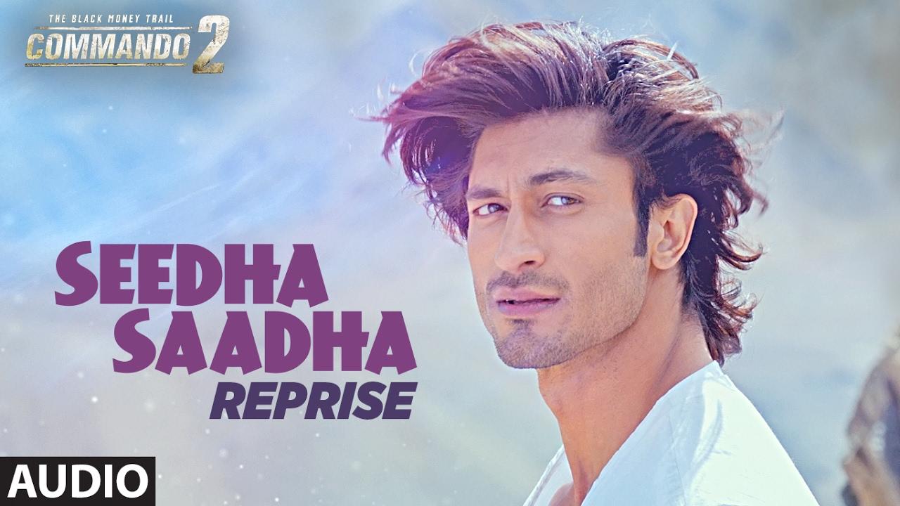 Commando 2 : SEEDHA SAADHA (Reprise) Full Audio Song  / Vidyut Jammwal, Adah Sharma, Esha Gupta