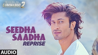 Commando 2 : SEEDHA SAADHA (Reprise) Full Audio Song | Vidyut Jammwal, Adah Shar …