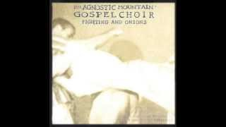 Agnostic Mountain Gospel Choir - They Can Make It Rain Bombs