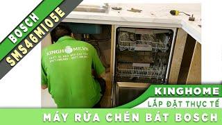 [KingHome.vn] Lắp đặt thực tế Máy rửa bát SMS46MI05E