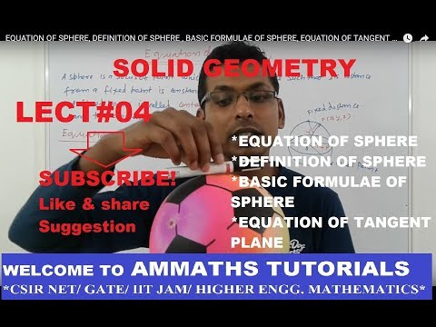 EQUATION OF SPHERE, DEFINITION OF SPHERE , BASIC FORMULAE OF SPHERE, EQUATION OF TANGENT PLANE