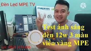 Test ánh sáng đèn Led âm trần viền vàng 3 màu MPE | Đèn Led Downlight 12w 3 màu viền vàng MPE