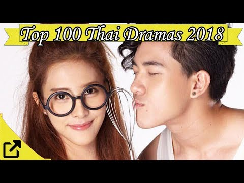 Top 100 Thai Dramas 2018 (All The Time)