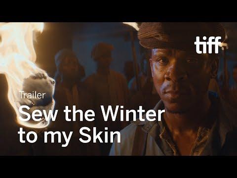 SEW THE WINTER TO MY SKIN Trailer | TIFF 2018