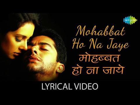 Mohabbat Ho Na Jaye with lyrics | मोहब्बत हो न जाये गाने के बोल | Kasoor | Aftab Shivdasani/Liza Ray