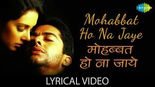 Mohabbat Ho Na Jaye with lyrics | मोहब्बत हो न जाये गाने के बोल | Kumar Sanu & Alka Yagnik | Kasoor