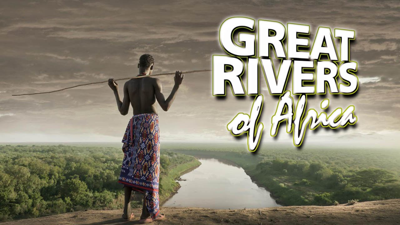 GREAT RIVERS OF AFRICA - YouTube