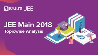 JEE Main 2018 Paper Analysis - Topic Wise
