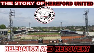 THE STORY OF HEREFORD UNITED | RELEGATION AND RECOVERY