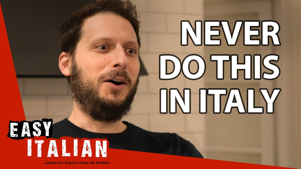14 things you should NEVER DO in Italy  Easy Italian 30