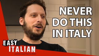 14 things you should NEVER DO in Italy | Easy Italian 30