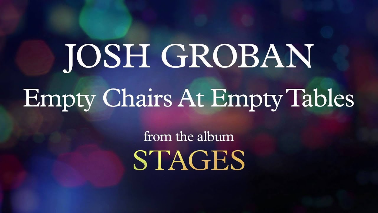 Josh Groban   Empty Chairs At Empty Tables (Visualizer)   YouTube