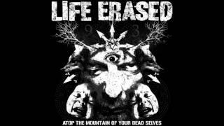 Life Erased- Atop The Mountain of Your Dead Selves E.P.