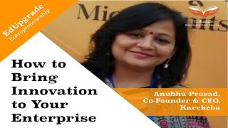How to Bring Innovation to Your Enterprise   Co-founder and CEO, Karekeba   EdUpgrade