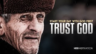 trust-god-first-one-of-the-most-inspiring-videos-ever-very-powerful