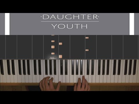 Youth By Daughter - Piano