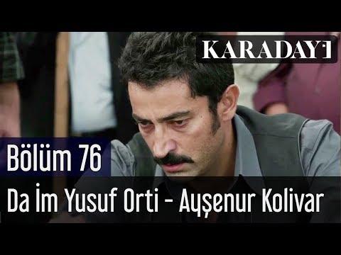 Karadayı 76.Bölüm | Da İm Yusuf Orti - Ayşenur Kolivar