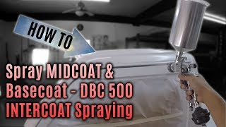 How-To Spray MIDCOAT & Basecoat - DBC 500 INTERCOAT Spraying