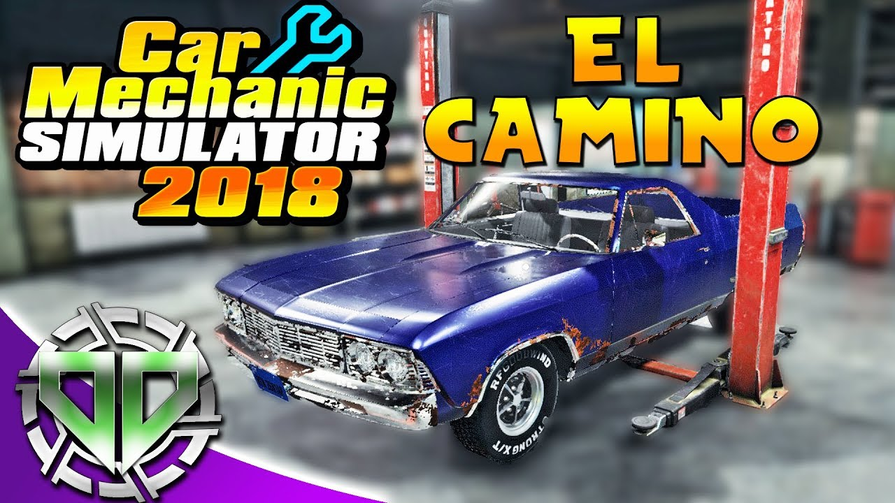 Car Mechanic Simulator 2018 : El Camino & Engine + Gearbox Repairs! (PC)