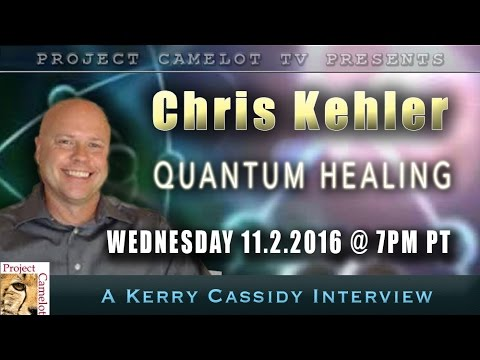 PROJECT CAMELOT - QUANTUM ENERGY HEALER, CHRIS KEHLER