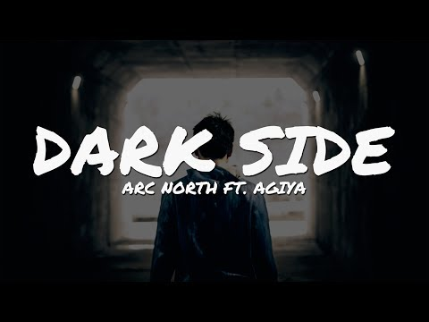 Arc North - Dark Side (feat. Agiya) // Lyrics Video