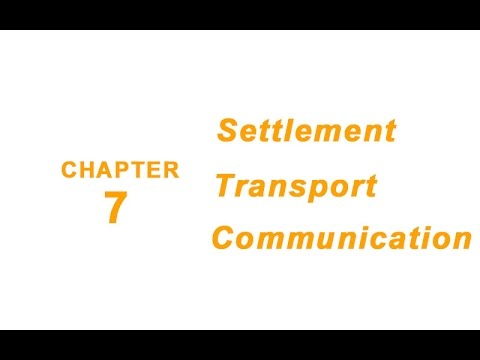 Human Environment - Settlement, Transport and Communication - Chapter 7 Geography NCERT class 7